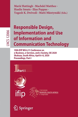 Responsible Design, Implementation and Use of Information and Communication Technology: 19th Ifip Wg 6.11 Conference on E-Business, E-Services, and E--cover