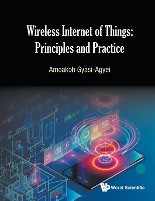 Wireless Internet of Things: Principles and Practice-cover
