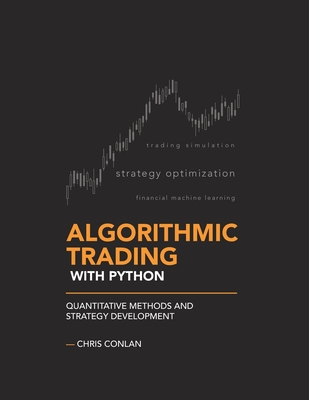Algorithmic Trading with Python: Quantitative Methods and Strategy Development