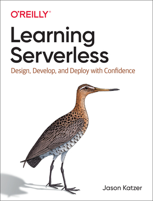 Learning Serverless: Design, Develop, and Deploy with Confidence-cover
