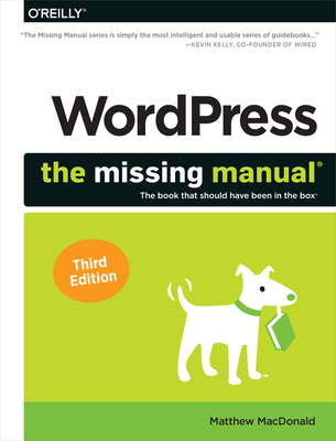 WordPress : The Missing Manual: The Book That Should Have Been in the Box, 3/e (Paperback)-cover