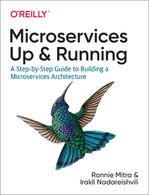 Microservices: Up and Running: A Step-By-Step Guide to Building a Microservices Architecture-cover