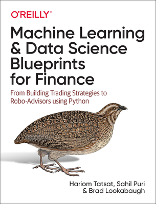 Machine Learning and Data Science Blueprints for Finance: From Building Trading Strategies to Robo-Advisors Using Python-cover