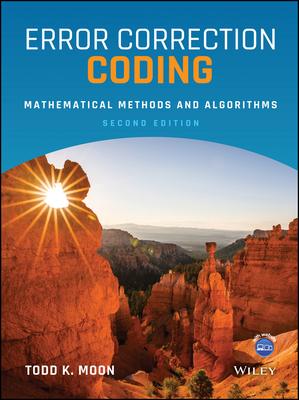 Error Correction Coding: Mathematical Methods and Algorithms, 2/e-cover