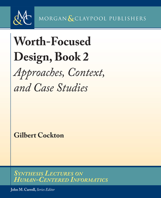 Worth-Focused Design, Book 2: Approaches, Context, and Case Studies-cover