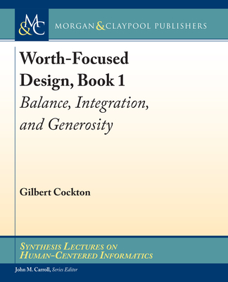 Worth-Focused Design, Book 1: Balance, Integration, and Generosity-cover