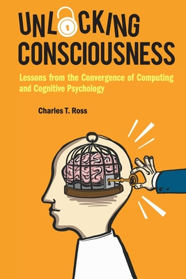 Unlocking Consciousness: Lessons from the Convergence of Computing and Cognitive Psychology