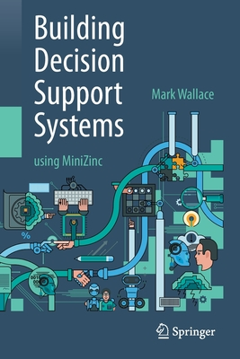 Building Decision Support Systems: Using Minizinc