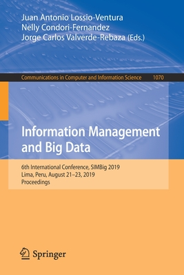 Information Management and Big Data: 6th International Conference, Simbig 2019, Lima, Peru, August 21-23, 2019, Proceedings-cover