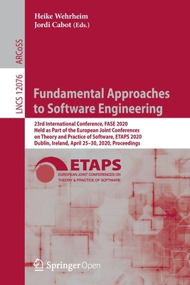 Fundamental Approaches to Software Engineering: 23rd International Conference, Fase 2020, Held as Part of the European Joint Conferences on Theory and-cover