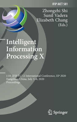 Intelligent Information Processing X: 11th Ifip Tc 12 International Conference, Iip 2020, Hangzhou, China, July 3-6, 2020, Proceedings-cover