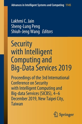 Security with Intelligent Computing and Big-Data Services 2019: Proceedings of the 3rd International Conference on Security with Intelligent Computing