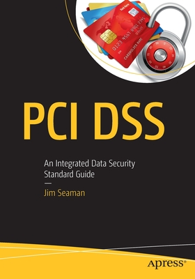 PCI Dss: An Integrated Data Security Standard Guide-cover