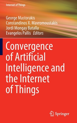 Convergence of Artificial Intelligence and the Internet of Things-cover