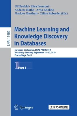 Machine Learning and Knowledge Discovery in Databases: European Conference, Ecml Pkdd 2019, Würzburg, Germany, September 16-20, 2019, Proceedings, Par-cover
