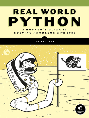 Real-World Python: A Hacker's Guide to Solving Problems with Code-cover