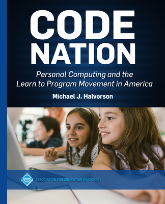 Code Nation: Personal Computing and the Learn to Program Movement in America-cover