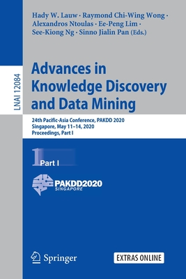 Advances in Knowledge Discovery and Data Mining: 24th Pacific-Asia Conference, Pakdd 2020, Singapore, May 11-14, 2020, Proceedings, Part I-cover