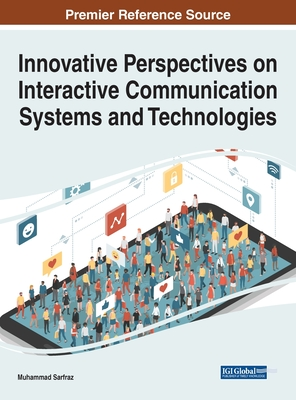 Innovative Perspectives on Interactive Communication Systems and Technologies