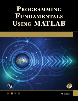 Programming Fundamentals Using MATLAB [With CDROM]-cover
