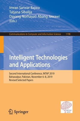 Intelligent Technologies and Applications: Second International Conference, Intap 2019, Bahawalpur, Pakistan, November 6-8, 2019, Revised Selected Pap-cover