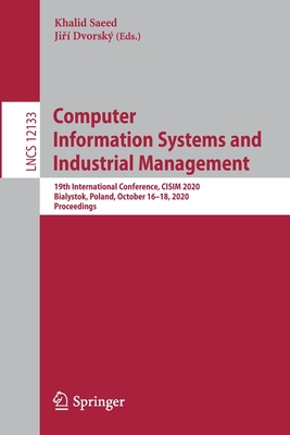 Computer Information Systems and Industrial Management: 19th International Conference, Cisim 2020, Bialystok, Poland, October 16-18, 2020, Proceedings-cover