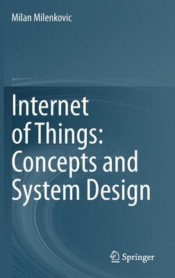 Internet of Things: Concepts and System Design