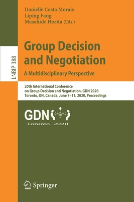 Group Decision and Negotiation: A Multidisciplinary Perspective: 20th International Conference on Group Decision and Negotiation, Gdn 2020, Toronto, O-cover