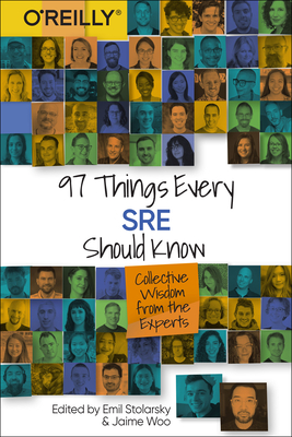 97 Things Every Sre Should Know: Collective Wisdom from the Experts-cover