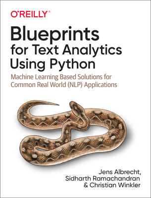 Blueprints for Text Analytics Using Python: Machine Learning-Based Solutions for Common Real World (Nlp) Applications-cover