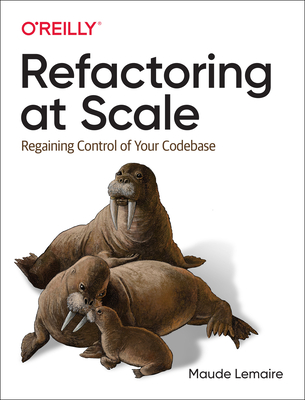 Refactoring at Scale: Regaining Control of Your Codebase-cover