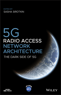 5g Radio Access Network Architecture: The Dark Side of 5g-cover