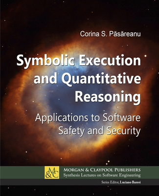Symbolic Execution and Quantitative Reasoning: Applications to Software Safety and Security-cover