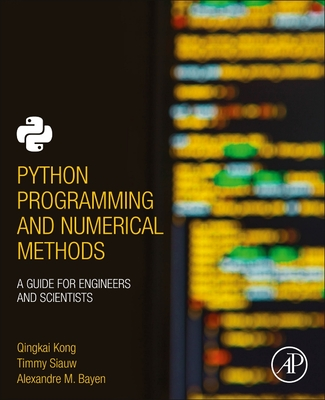 Python Programming and Numerical Methods: A Guide for Engineers and Scientists-cover