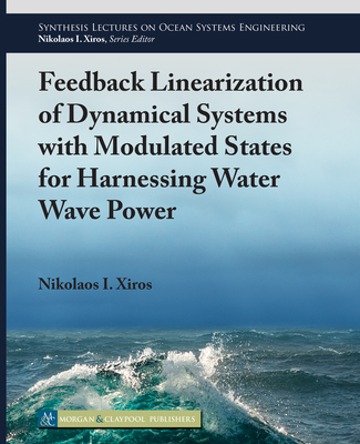 Feedback Linearization of Dynamical Systems with Modulated States for Harnessing Water Wave Power-cover