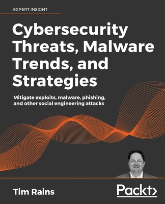 Cybersecurity Threats, Malware Trends, and Strategies-cover