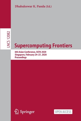 Supercomputing Frontiers: 6th Asian Conference, Scfa 2020, Singapore, February 24-27, 2020, Proceedings-cover