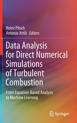 Data Analysis for Direct Numerical Simulations of Turbulent Combustion: From Equation-Based Analysis to Machine Learning-cover