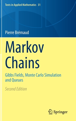Markov Chains: Gibbs Fields, Monte Carlo Simulation and Queues-cover