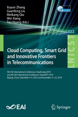 Cloud Computing, Smart Grid and Innovative Frontiers in Telecommunications: 9th Eai International Conference, Cloudcomp 2019, and 4th Eai Internationa-cover