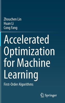 Accelerated Optimization for Machine Learning: First-Order Algorithms-cover