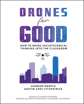 Drones for Good: How to Bring Sociotechnical Thinking Into the Classroom-cover