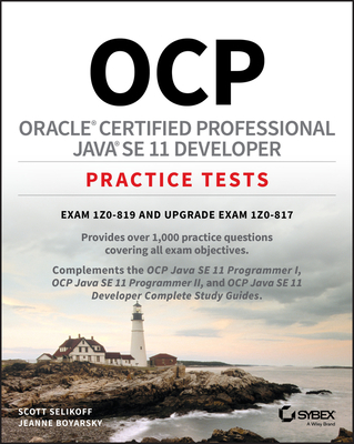 Ocp Oracle Certified Professional Java Se 11 Developer Practice Tests: Exam 1z0-819 and Upgrade Exam 1z0-817-cover
