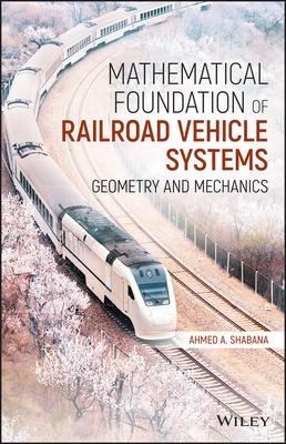 Mathematical Foundation of Railroad Vehicle Systems: Geometry and Mechanics