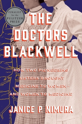 The Doctors Blackwell: How Two Pioneering Sisters Brought Medicine to Women and Women to Medicine-cover