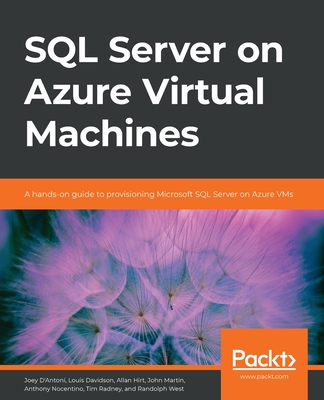 SQL Server on Azure Virtual Machines: A hands-on guide to provisioning Microsoft SQL Server on Azure VMs-cover
