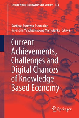 Current Achievements, Challenges and Digital Chances of Knowledge Based Economy-cover