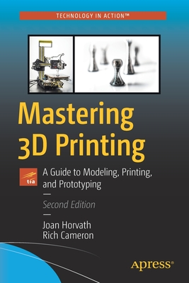Mastering 3D Printing: A Guide to Modeling, Printing, and Prototyping-cover
