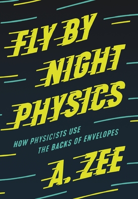 Fly by Night Physics: How Physicists Use the Backs of Envelopes-cover