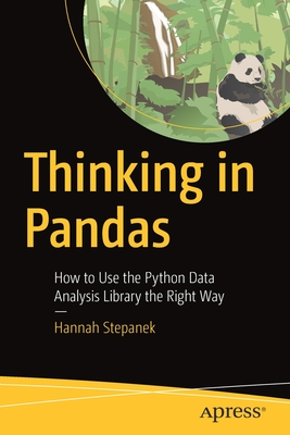 Thinking in Pandas: How to Use the Python Data Analysis Library the Right Way-cover
